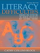 Literacy difficulties : diagnosis and instruction for reading specialists and classroom teachers
