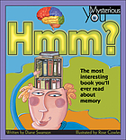 Hmm? : the most interesting book you'll ever read about memory