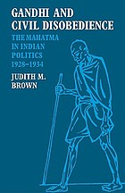 Gandhi and civil disobedience : the Mahatma in Indian politics, 1928-34