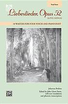 Liebeslieder, opus 52 = (Love songs) : 18 waltzes for four voices and piano duet
