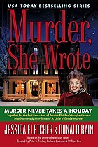 Murder, she wrote : murder never takes a holiday