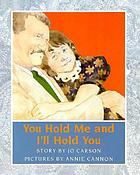 You hold me and I'll hold you : story