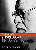 Freud : inventor of the modern mind