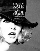 Cowboy Kate & other stories : director's cut Cowboy Kate & other stories - Sam Haskins director's cut