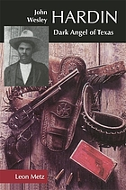 John Wesley Hardin : dark angel of Texas