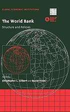 The World Bank : structure and policies