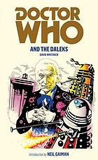 Doctor Who in an exciting adventure with the Daleks : based on the BBC television serial The Daleks by Terrry Nation by arrangement with the BBC