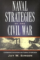 Naval strategies of the Civil War : Confederate innovations and federal opportunism