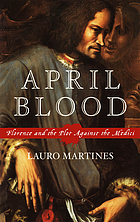 April blood : Florence and the plot against the Medici