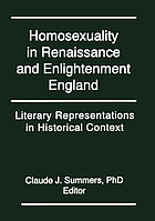 Homosexuality in Renaissance and Enlightenment England : literary representations in historical context