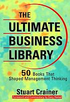 The ultimate business library : 50 books that shaped management thinking