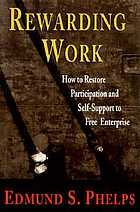 Rewarding work : how to restore participation and self-support to free enterprise