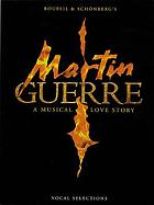 Martin Guerre : a musical love story : [vocal selections]