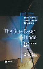 The blue laser diode : the complete story ; with 61 tables