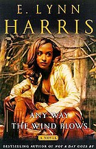 Any way the wind blows : a novel