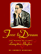 Free to dream : the making of a poet : Langston Hughes