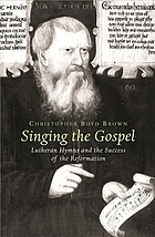Singing the Gospel : Lutheran hymns and the success of the Reformation