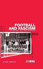 Football and fascism the national game under MussoliniFootball and fascism the national game under Mussolini