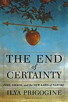 The end of certainty : time, chaos, and the new laws of nature