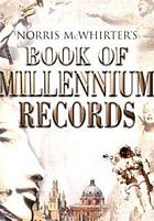 Norris McWhirter's book of millennium records : the story of human achievement in the last 2000 years
