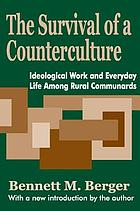 The Survival of a counterculture : ideological work and everyday life among rural communards