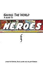 Saving the world a guide to Heroes