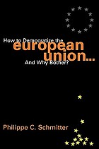 How to democratize the European Union-- and why bother?