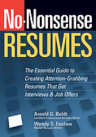 No-nonsense resumes : the essential guide to creating attention-grabbing resumes that get interviews & job offers