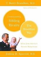 Understanding sibling rivalry : the Brazelton way