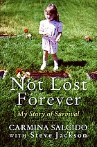 Not lost forever : my story of survival
