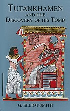 Tutankhamen and the discovery of his tomb by the late Earl of Carnarvon and Mr. Howard Carter