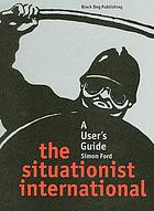 The Situationist International : a user's guide