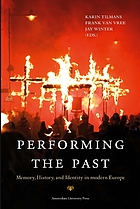 Performing the past : memory, history, and identity in modern Europe