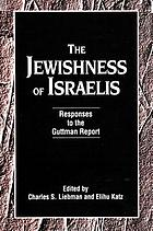 The Jewishness of Israelis : responses to the Guttman report