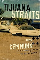 Tijuana straits : a novel
