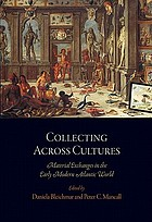 Collecting across cultures : material exchanges in the early modern Atlantic world