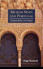 Muslim Spain and Portugal : a political history of al-Andalus