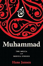 Muhammad : the Meccan and the Medina stories