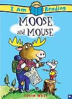 Moose and Mouse