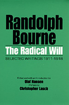 The radical will : selected writings, 1911-1918