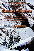 Always a cowboy : judge Wilson McCarthy and the rescue of the Denver & Rio Grande Western Railroad