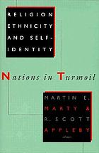 Religion, ethnicity, and self-identity nations in turmoil