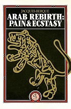 Arab rebirth : pain and ecstasy