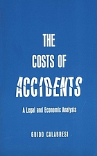 The costs of accidents; a legal and economic analysis