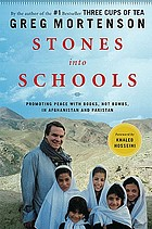 Stones into schools : promoting peace with books, not bombs, in Afghanistan and Pakistan