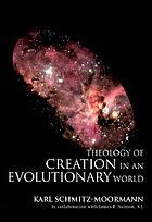 Theology of creation in an evolutionary world