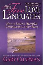 The five love languages : how to express heartfelt commitment to your mateThe 5 love languages : singles edition
