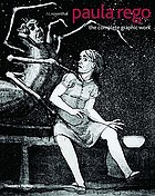 Paula Rego : the complete graphic workPaula Rego : the complete works