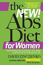 The New! abs diet for women : the 6-week plan to flatten your belly and firm up your body for life