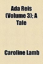 Ada Reis a tale : in three volumes